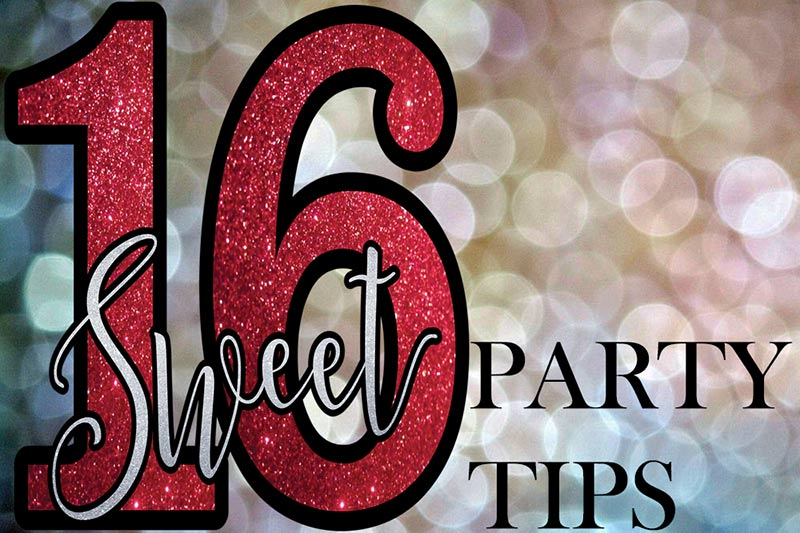Perfect Party Planning 101: Sweet Sixteen Party Tips